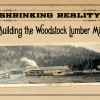 Shrinking Reality &#8211; Woodstock Lumber Mill